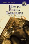 How to Read a Paragraph The Art of Close Reading [Electronic License]