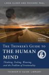 Thinker's Guide to the Human Mind: Thinking, Feeling, Wanting, and the Problem of Irrationality
