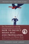 The Thinker's Guide for Conscientious Citizens on How to Detect Media Bias and Propaganda in National and World News