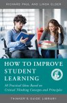 How to Improve Student Learning: 30 Practical Ideas Based on Critical Thinking Concepts and Principles