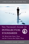 The Thinker's Guide to Intellectual Standards: The Words that Name Them and the Criteria that Define Them