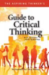 The Aspiring Thinker's Guide to Critical Thinking