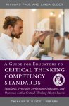 A Guide for Educators to Critical Thinking Competency Standards: Standards, Principles, Performance Indicators, and Outcomes with a Critical Thinking Master Rubric