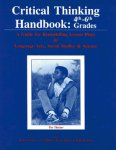 Critical Thinking Handbook: 4th-6th Grades