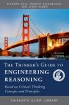 The Thinker's Guide to Engineering Reasoning (Based on Critical Thinking Concepts and Tools)